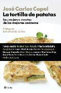 La tortilla de patatas: las mejores recetas de los mejores cocine ros