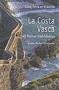 La costa vasca: 40 visitas inolvidables