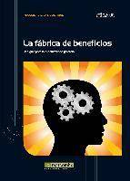 La fabrica de beneficios